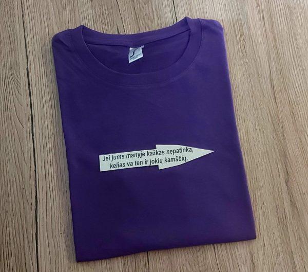 Marškinėliai: Jei jums manyje kažkas nepatinka kelias va ten ir jokių kamščių